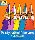 Pointy Hatted Princesses by Nick Sharratt (Paperback, 2000)