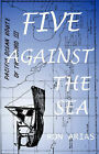 Five Against the Sea by RON ARIAS (Paperback, 2000)