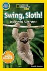 Swing, Sloth!: Explore the Rain Forest by Susan B Neuman (Hardback, 2014)