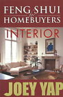 Feng Shui for Homebuyers - Interior: A Definitive Guide on Interior Feng Shui for Homebuyers by Joey Yap (Paperback, 2006)