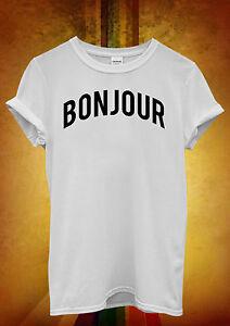 Bonjour Bonjour Drole Hipster Hommes Femmes Unisexe T Shirt Debardeur Debardeur 1013 Ebay