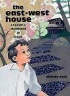 The East-West House: Noguchi's Childhood in Japan by Christy Hale (Hardback, 2009)