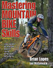 Mastering Mountain Bike Skills by Lee McCormack, Brian Lopes (Paperback, 2010)
