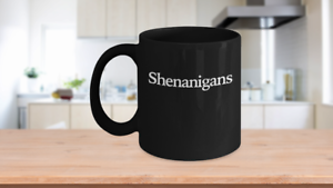 Shenanigans and Malarkey Mug Black Coffee Cup Funny Gift for St Patricks Day