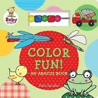 Color Fun! an Abacus Book by Little Bee Books, Katie Saunders (Board book, 2015)