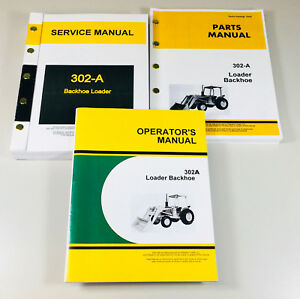 SERVICE-PARTS-OPERATORS-MANUAL-SHOP-SET-JOHN-DEERE-302A-LOADER-BACKHOE-REPAIR