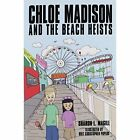 Chloe Madison and The Beach Heists by Magill Sharon L. 1438941919 Authorhouse