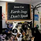 Earth Dogs Don't Speak 9781438939902 by James Cox Book
