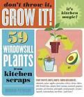 Don't Throw it, Grow It! by Deborah Peterson (Paperback, 2008)