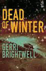 Dead of Winter by Gerri Brightwell (Paperback, 2016)
