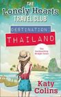 Destination Thailand (the Lonely Hearts Travel Club, Book 1) by Katy Colins (Paperback, 2016)