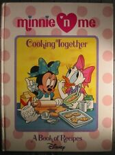 Minnie N Me Cooking Together a book of recipes