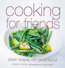 Cooking for Friends by Alistair Hendy (Hardback, 2000)