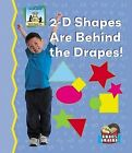2-D Shapes Are Behind the Drapes! by Tracy Kompelien (Hardback, 2006)