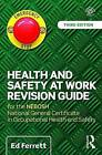 Health and Safety at Work Revision Guide: For the NEBOSH National General Certificate in Occupational Health and Safety by Ed Ferrett (Paperback, 2015)