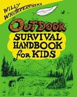 Willy Whitefeather's Outdoor Survival Handbook for Kids 9780943173474 Paperback