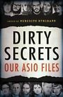 Dirty Secrets: Our ASIO Files by UNSW Press (Paperback, 2014)