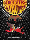 In the Footsteps of Crazy Horse by Dr. Joseph Marshall (Hardback, 2015)