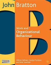 Work and Organizational Behaviour: Understanding the Workplace by Bratton, John