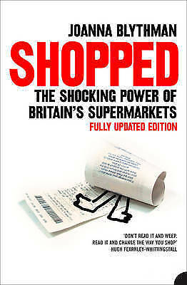 1 of 1 - SHOPPED: The Shocking Power of British Supermarkets, Blythman, Joanna, Very Good