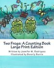 Two Frogs: A Counting Book: Large Print Edition by Jennifer M Rodriguez (Paperback / softback, 2013)