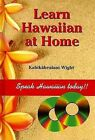 Learn Hawaiian at Home by Kahikahealani Wight (Mixed media product, 2005)