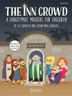 The Inn Crowd: A Christmas Musical for Children (Director's Score), Score by Alfred Publishing Co., Inc. (Paperback / softback, 2015)