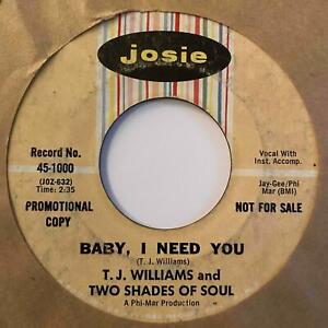 Northern Soul 45 T.J. WILLIAMS & TWO SHADES OF SOUL Baby, I Need You HEAR Josie