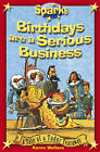 Birthdays are a Serious Business by Karen Wallace (Paperback, 2008)