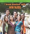 I Know Someone with HIV/AIDS by Elizabeth Raum (Hardback, 2011)