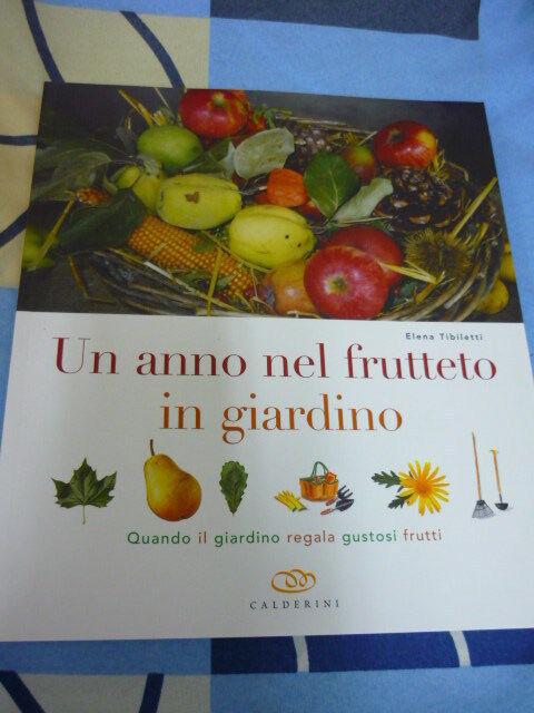 un anno nel frutteto in giardino Elena Tibiletti