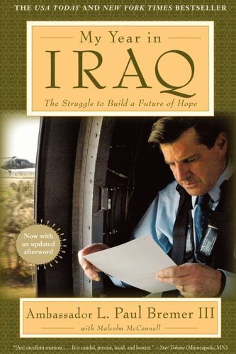 My Year in Iraq: The Struggle to Build a Future of Hope Bremer III, L.  Paul Pa