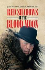 Red Shadows of the Blood Moon by John Wesley Contway (2016, Paperback)