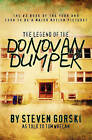The Legend of the Donovan Dumper by Steven Gorski (Paperback / softback, 2010)