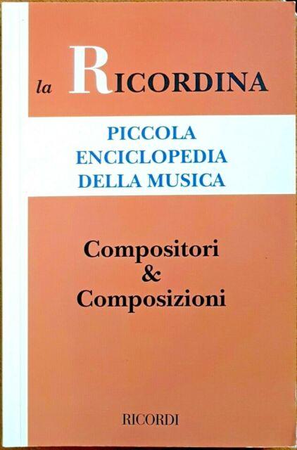 Enciclopedia 'la Ricordina': Compositori e Composizioni, Ed. Ricordi, 2002