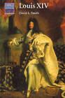 Louis XIV by David L. Smith (Paperback, 1992)