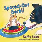 Spaced Out Gerbil by Kathy Lang (Paperback / softback, 2013)
