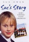Sue's Story by Sue Owen (Hardback, 2005)