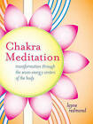 Chakra Meditation: Transformation Through the Seven Energy Centers of the Body by Layne Redmond (Paperback, 2010)