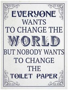 Everyone-Wants-To-Change-The-World-Funny-Metal-Sign-20cm-x-15cm-og