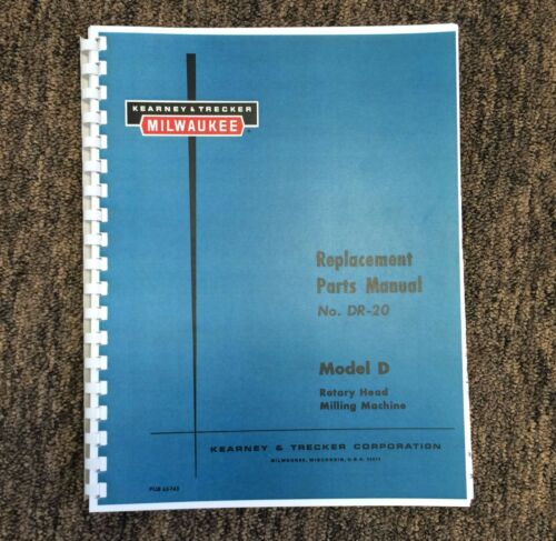 Kearney /& Trecker Replacement Parts Manual Model D Rotary Head Milling Machine