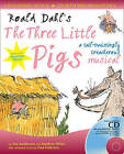 Roald Dahl's The Three Little Pigs: A Tail-twistingly Treacherous Musical by Paul Patterson, Roald Dahl, Ana Sanderson, Matthew White (Mixed media product, 2007)