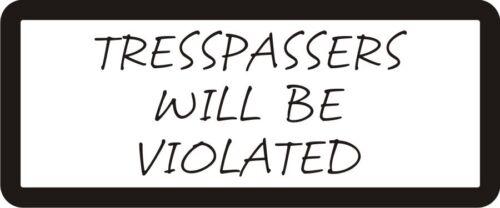 Trespassers Will Be Violated Hard Hat Biker Helmet Sticker Bs555 3