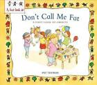 A Obesity: Don't Call Me Fat by Pat Thomas (Hardback, 2014)