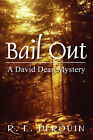 Bail Out: A David Dean Mystery by R E Derouin (Paperback / softback, 2008)