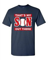 That's My Son Out There Baseball Sports Proud Parents Funny DT Adult T-Shirt Tee