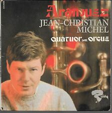 EP 4 TITRES--JEAN CHRISTIAN MICHEL--QUATUOR AVEC ORGUE / ARANJUEZ