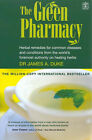 The Green Pharmacy: Herbal Remedies for Common Diseases and Conditions from the World's Foremost Authority on Healing Herbs by James A. Duke (Paperback, 2003)