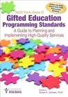 NAGC Pre-kgrade 12 Gifted Education Programming Standards a Guide to Planni