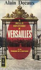 ALAIN DECAUX LA BELLE HISTOIRE DE VERSAILLES